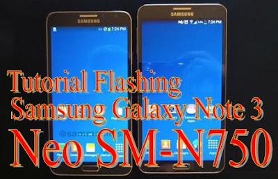Cara Terbaru Flashing Samsung Galaxy Note 3 Neo SM-N750 KitKat