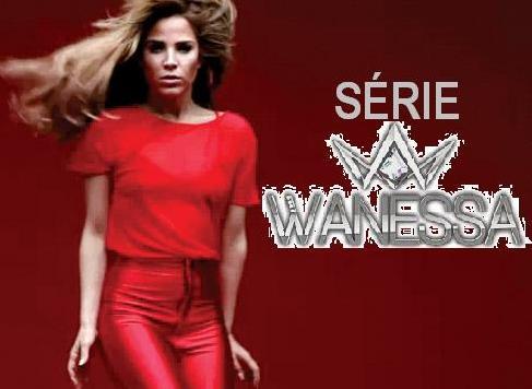Série Wanessa