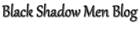 Black Shadow Men Blog