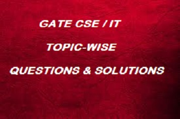 GATE CS Topic wise Questions with Solutions ~ GATE Computer Science