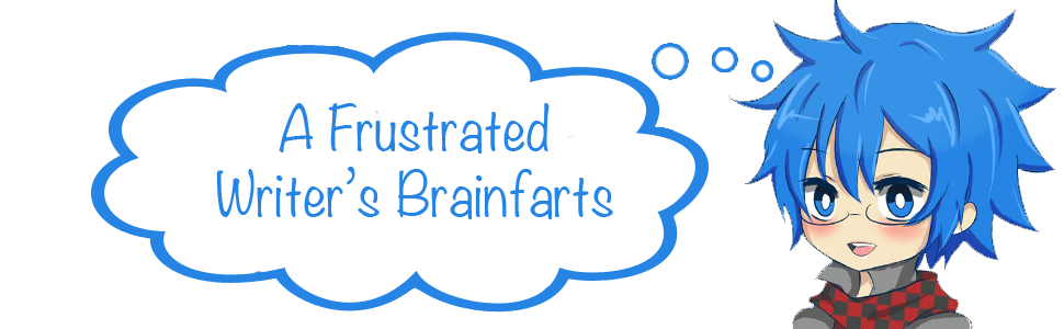 A Frustrated Writer's Brainfarts