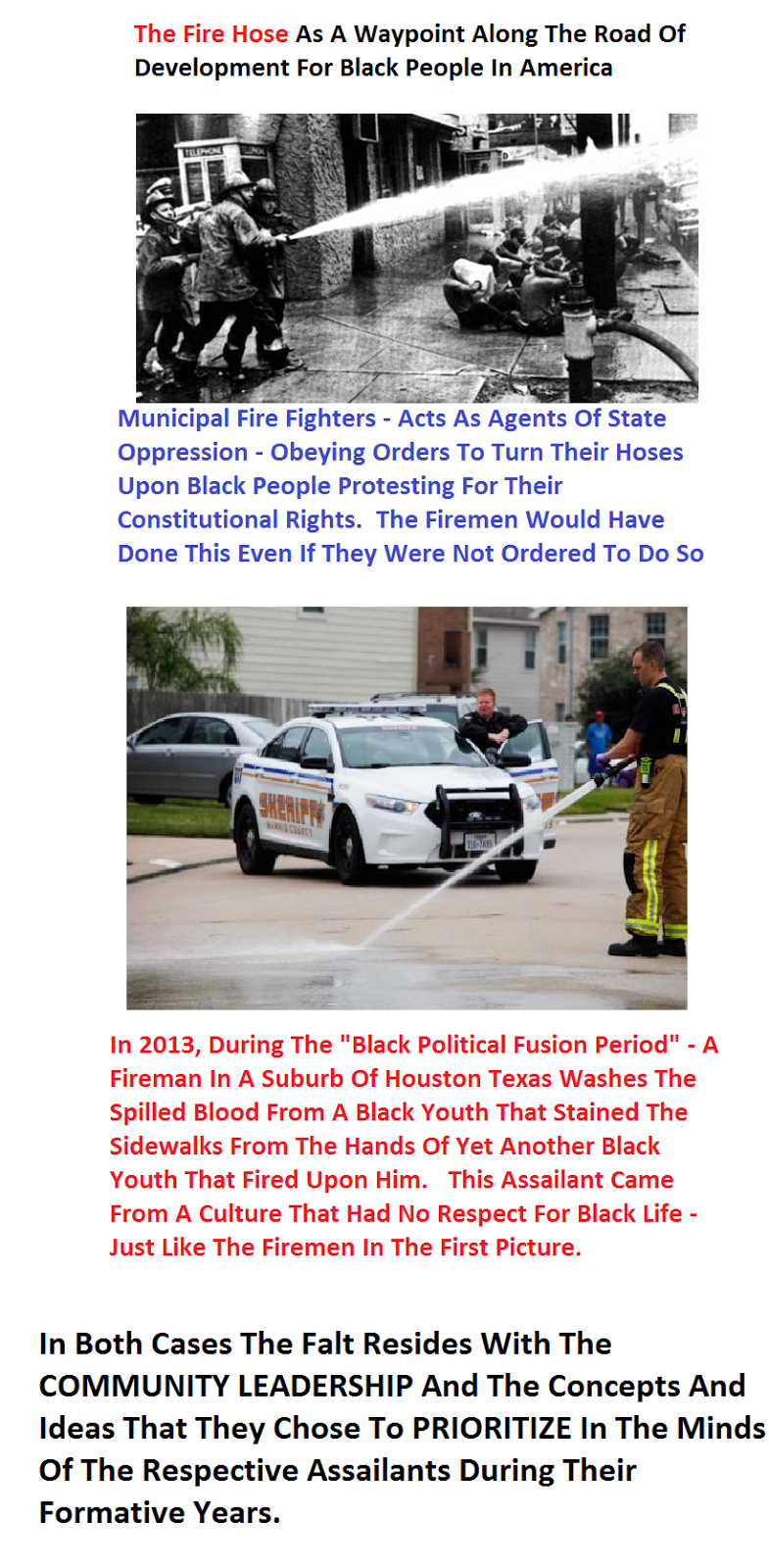 "The Fire Hose As A GPS Coordinate Depicting  Black People's Coordinates Upon ""The Struggle"""
