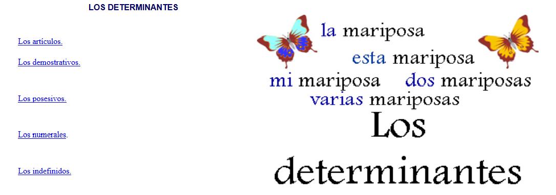 http://cplosangeles.juntaextremadura.net/web/edilim/tercer_ciclo/lengua/los_determinantes/