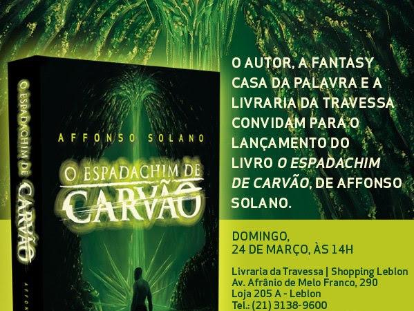 Lançamento de O Espadachim de Carvão de Affonso Solano e Fantasy - Casa da Palavra no Rio de Janeiro