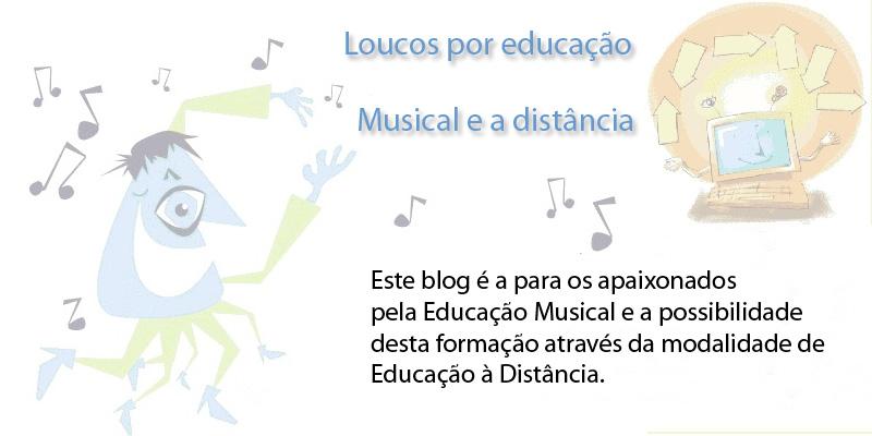 Loucos por educação musical e a distância.
