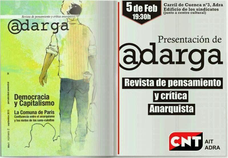 Adra: presentación de la revista Adarga  El próximo día 5 de Febrero se presenta la revista Adarga en el local de CNT-AIT de Adra, local en el que está a la venta la revista . CNT-AIT Adra  C/ Carril de Cuenca, nº 3, 1º Edificio de los sindicatos junto al centro cultural