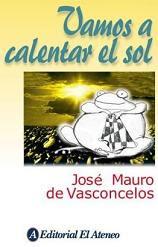 VAMOS A CALENTAR EL SOL--J M VASCONCELOS