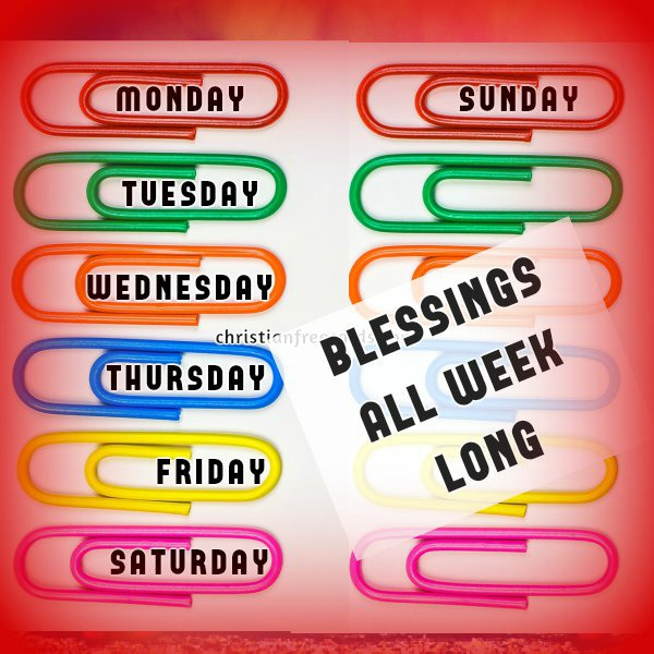 free christian cards for each day of the week, Sunday, Monday, Tuesday, Wednesday, Thursday, Friday, Saturday Blessings by Mery Bracho