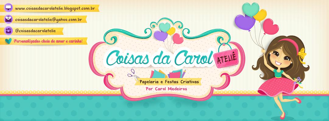 Coisas da Carol Ateliê - Papelaria e Festas Criativas