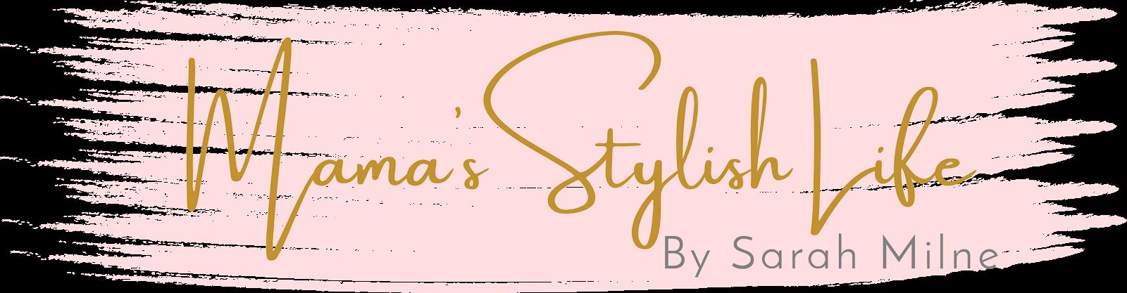 Mama's Stylish Life   A Lifestyle, Parenting & Fashion Blog