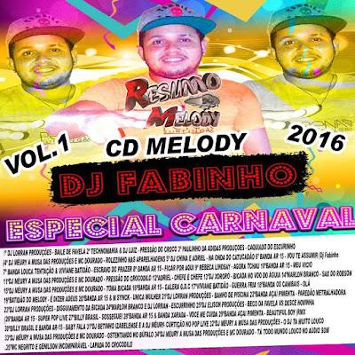 CD MELODY VOL.01 LANÇAMENTO 26/01/2016 DJFABINHO