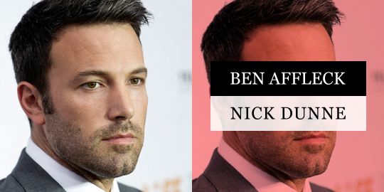 Ben Affleck as Nick Dunne