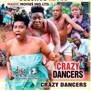 crazy dancers nollywood movie