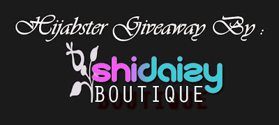 HIJABSTER GIVEAWAY BY SHIDAIZY BOUTIQUE
