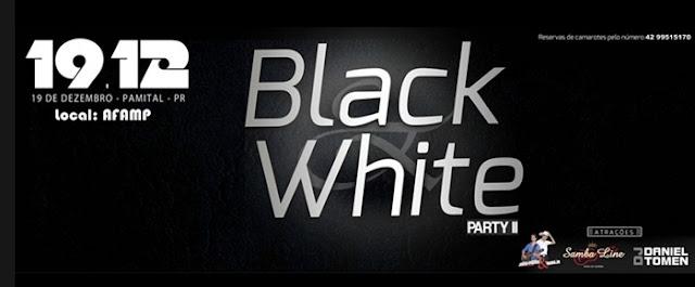 Palmital: É amanhã! Black White...