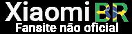 Xiaomi Brasil - Notícias, Preços, onde comprar celular e acessórios