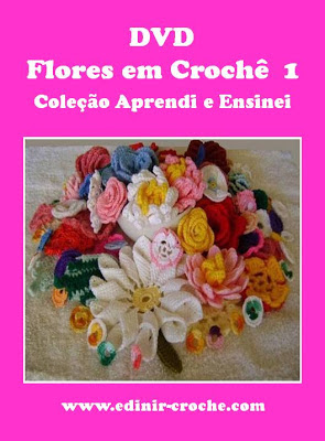coleção de flores em croche dvd cinco volumes da coleção aprendi e ensinei com edinir-croche video-aulas blog loja frete gratis