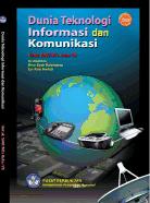 Buku TIK SMP / MTS Kelas VII - Dunia Teknologi Informasi dan Komunikasi