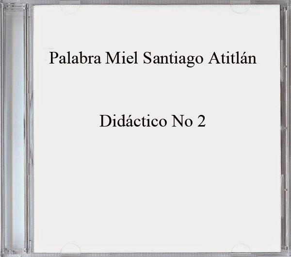 Palabra Miel Santiago Atitlán-Didáctico No 2-