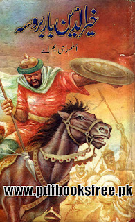 Khairudin Barbarossa By Aslam Rahi M.A Free Download in PDF