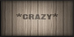 *Crazy*