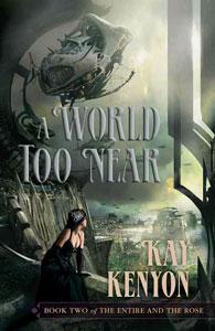 Portada original de Un mundo demasiado próximo, de Kay Kenyon