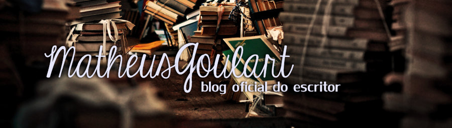 Matheus Goulart - Blog Oficial do Escritor