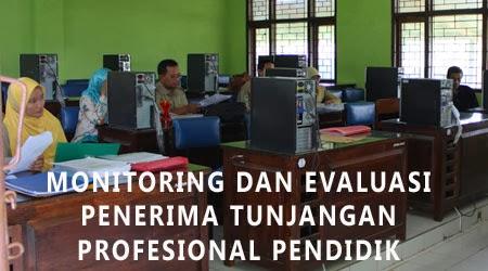 Monitoring dan Evaluasi Penerima Tunjangan Profesi Pendidik