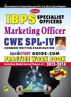 IBPS CWE SPL - 4 Specialist Officers / Marketing Officer Self Study Guide - Cum Practice Work Book : Including Model Solved Papers Of: 2012 - 2014