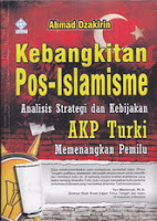 kebangkitan pos islamisme analisis strategi dan kebijakan akp turki memenangkan pemilu turki buku dakwah rumah buku iqro toko buku online
