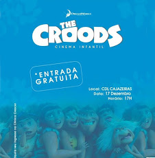 THE CROODS - CINEMA INFANTIL. DIA 17/DEZ. ÀS 17H, NA SEDE DO CDL-CAJAZEIRAS
