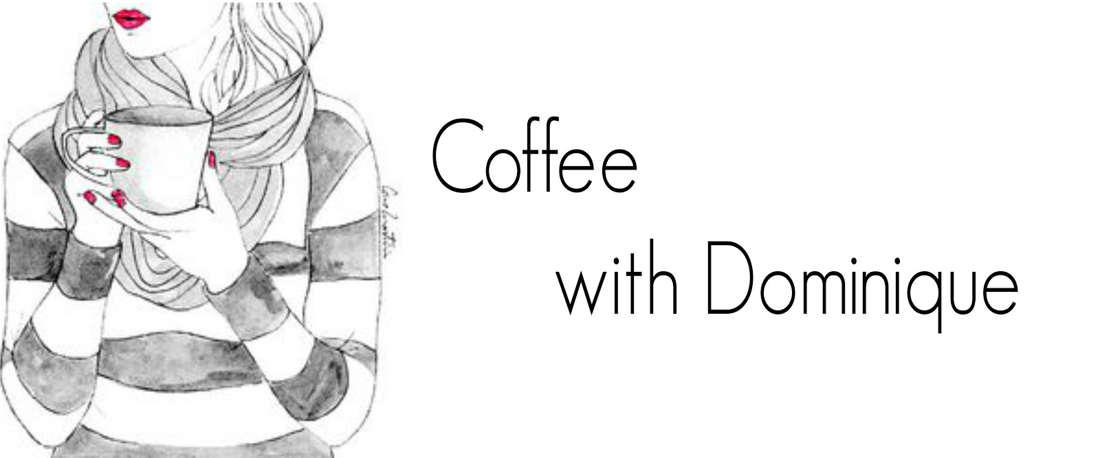 Coffee with Dominique