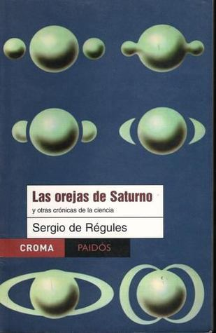 Las orejas de Saturno (Paidós, 2003)