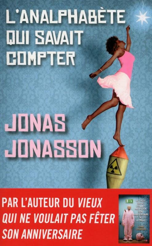 L'analphabète qui savait compter - Jonas Jonasson