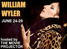 Participant in William Wyler Blogathon  June 24-29 2012