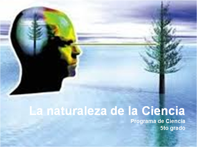 La naturaleza de la Ciencia