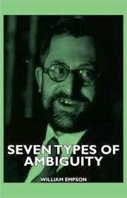 empson ambiguity thesis Seven types of ambiguity  by copping the title of william empson's classic of literary criticism,  it's like reading a thesis in dysfunction,.