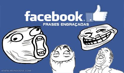 Frases engraçadas para colocar no seu Facebook
