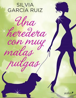 LIBRO - Una heredera con muy malas pulgas  Silvia García Ruiz (Zafiro - 2 Febrero 2016)  NOVELA ROMANTICA | Edición Digital Ebook Kindle  Comprar en Amazon España