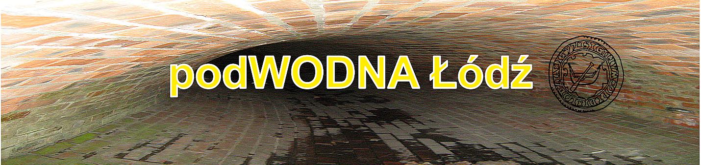 ...:::podWODNA Łódź:::... - blog o hydrografii i kanalizacji w Łodzi
