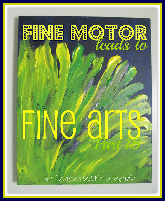 photo of: Fine Motor Leads to Fine Arts (continuing series) Part 18