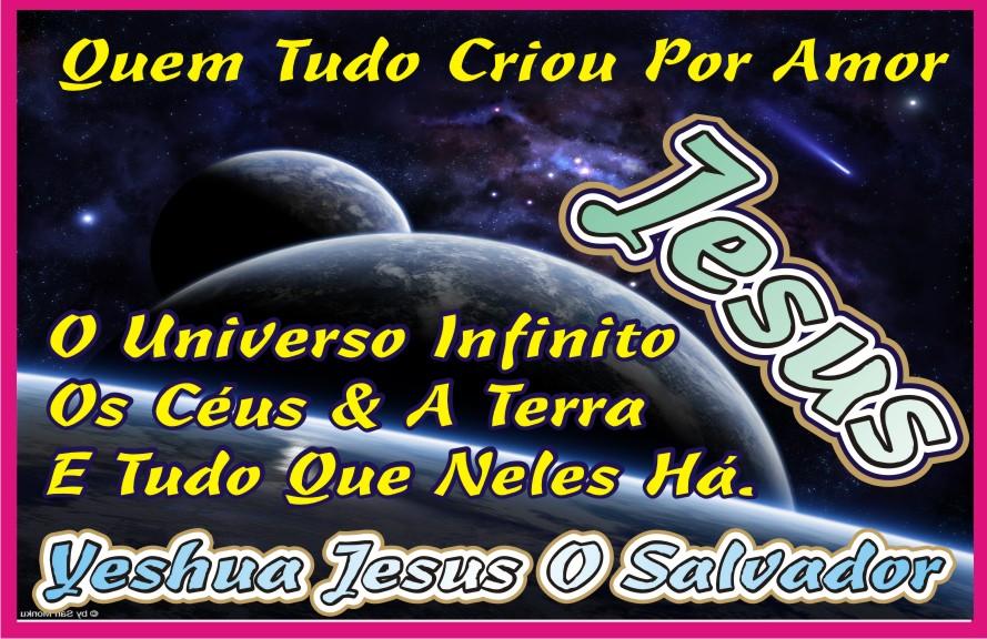Jesus O criador de Todas As Coisas do Universo