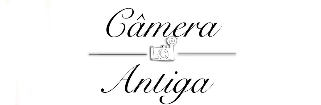 .Câmera Antiga.