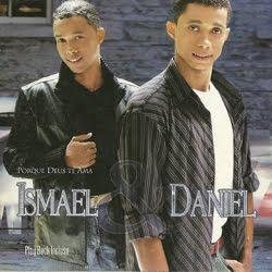 Ismael e Daniel - Porque Deus te Ama 2008