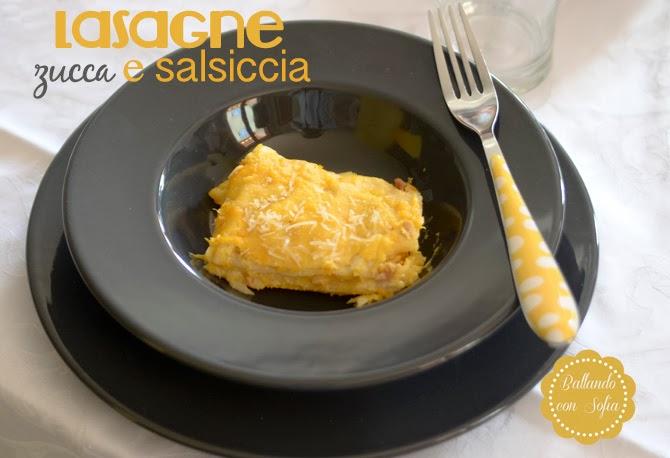 lasagne zucca e salsiccia ricetta