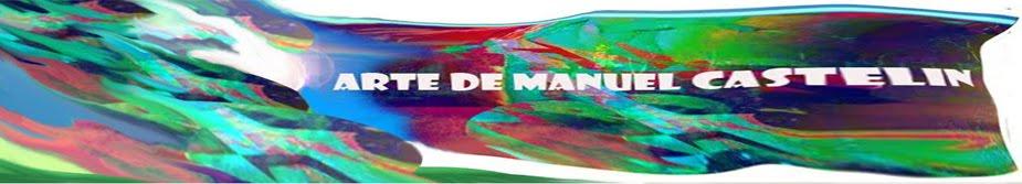 ES / ARTE DE MANUEL CASTELIN