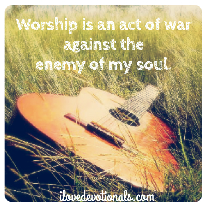 Worship is an act of war