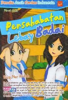 http://www.bukukita.com/Buku-Novel/Anak-Anak/119223-Persahabatan-Lebay-Badai.html