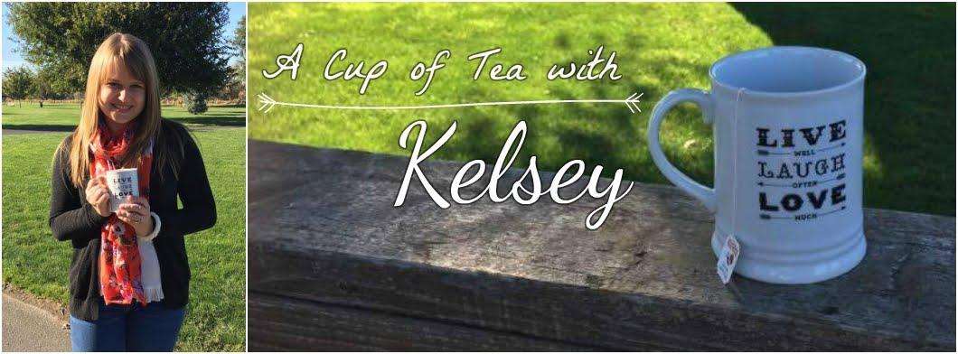 A Cup of Tea with Kelsey