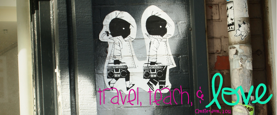 travel, teach, and love